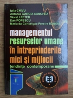 Iulia Chivu, Viorel Lefter, Dan Popescu - Managementul resurselor umane in intreprinderile mici si mijlocii. Tendinte contemporane