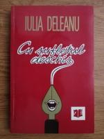 Anticariat: Iulia Deleanu - Cu sufletul deschis