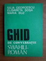 Iulia Georgescu - Ghid de conversatie swahili - roman