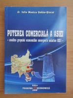 Anticariat: Iulia Monica Oehler Sincai - Puterea comerciala a Asiei