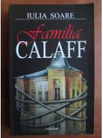 Anticariat: Iulia Soare - Familia Calaff (roman)
