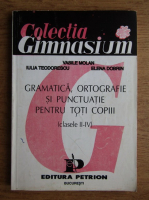Anticariat: Iulia Teodorescu - Gramatica, ortografie si punctuatie pentru toti copiii