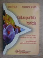 Iulia Tita - Cultura plantelor horticole