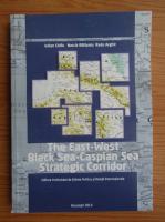 Iulian Chifu - The East-West Black Sea-Caspian Sea strategic corridor