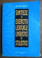 Iulian Ghita - Sinteze si exercitii lexicale, lingvistice si stilistice