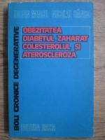 Iulian Mincu, Nicolae Hancu - Boli cronice degenerative. Obezitatea, diabetul zaharat, colesterolul si ateroscleroza