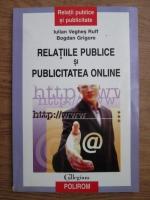 Iulian Veghes Ruff, Bogdan Grigore - Relatiile publice si publicitatea online