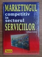 Iuliana Cetina - Marketingul competitiv in sectorul serviciilor