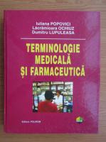 Anticariat: Iuliana Popovici - Terminologie medicala si farmaceutica