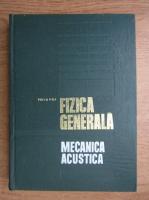 Anticariat: Iuliu Pop - Fizica generala. Mecanica acustica