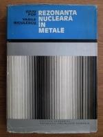 Anticariat: Iuliu Pop, Vasile Niculescu - Rezonanta nucleara in metale