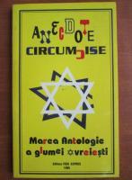Anticariat: Iuliu Ratiu - Anecdote circumcise. Marea antologie a glumei evreiesti