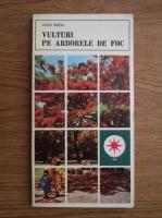 Iuliu Ratiu - Vulturi pe arborele de foc