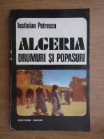 Anticariat: Iustinian Petrescu - Algeria. Drumuri si popasuri