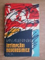 Ivan Arjentinski - Intamplari neverosimile