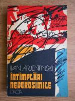 Anticariat: Ivan Arjentinski - Intamplari neverosimile