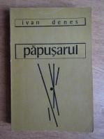 Ivan Denes - Papusarul