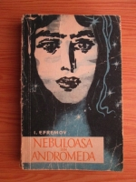 Anticariat: Ivan Efremov - Nebuloasa din Andromeda