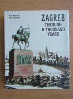 Anticariat: Ivan Kampus - Zagreb through a thousand years