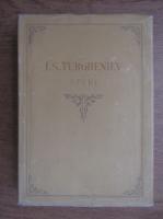 Ivan Sergheevici Turgheniev - Opere (volumul 11)