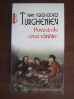 Ivan Sergheevici Turgheniev - Povestirile unui vanator (Top 10+)