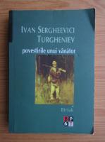 Ivan Sergheevici Turgheniev - Povestirile unui vanator (volumul 1)