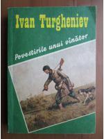 Ivan Sergheevici Turgheniev - Povestirile unui vanator
