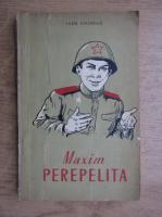 Anticariat: Ivan Stadniuk - Maxim perepelita