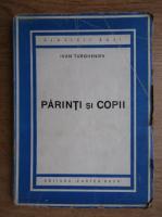 Anticariat: Ivan Turgheniev - Parinti si copii (1945)