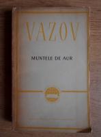 Anticariat: Ivan Vazov - Muntele de aur