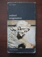 Anticariat: Ivar Lissner - Culturi enigmatice