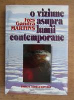 Anticariat: Ives Gandra Martins - O viziune asupra lumii contemporane