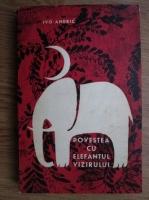 Anticariat: Ivo Andric - Povestea cu elefantul vizirului