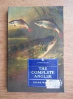 Izaak Walton - The complete angler or the contemplative man's recreation