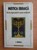 Anticariat: J. Abelson - Mistica ebraica