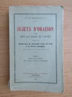 Anticariat: J. B. Gossellin - Sujets d'oraison (1933)