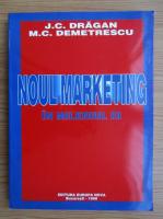 Anticariat: J. C. Dragan - Noul marketing in mileniul III