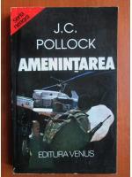 Anticariat: J. C. Pollock - Amenintarea
