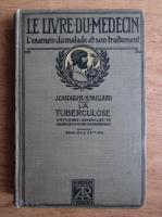 Anticariat: J. Castaigne - La tuberculose. Methodes generales de diagnostic et de therapeutique