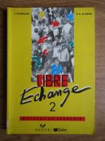 J. Courtillon - Libre Echange (volumul 2)
