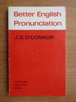 Anticariat: J. D. OConnor - Better english pronunciation