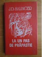 J. D. Salinger - La un pas de prapastie