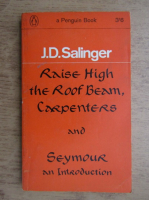 J. D. Salinger - Raise High the Roof Beam, Carpenters and Seymour an Introduction