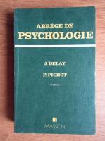 Anticariat: J. Delay - Abrege de psychologie
