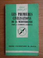 Anticariat: J. Gabriel-Leroux - Les premieres civilisations de la Mediterranee