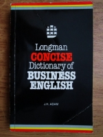 Anticariat: J. H. Adam - Longman concise dictionary of business english