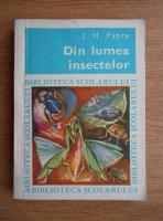 J. H. Fabre - Din lumea insectelor