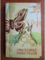 Anticariat: J. H. Fabre - Obiceiurile insectelor