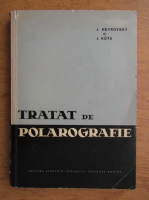 J. Heyrovsky - Tratat de polarografie