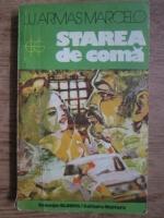 J. J. Armas Marcelo - Starea de coma